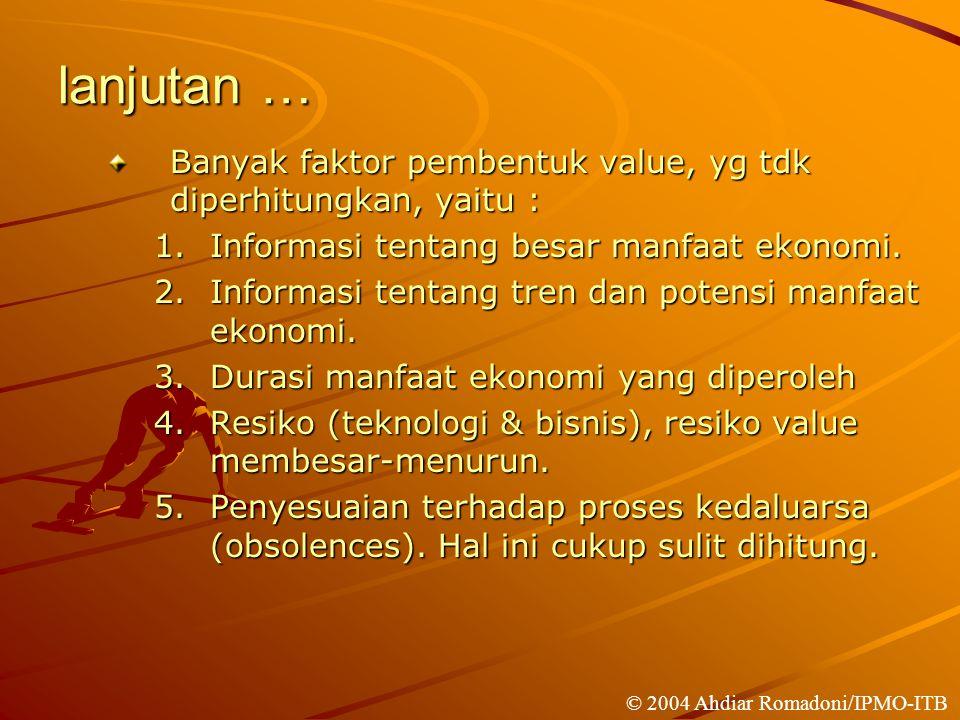 lanjutan … Banyak faktor pembentuk value, yg tdk diperhitungkan, yaitu : Informasi tentang besar manfaat ekonomi.