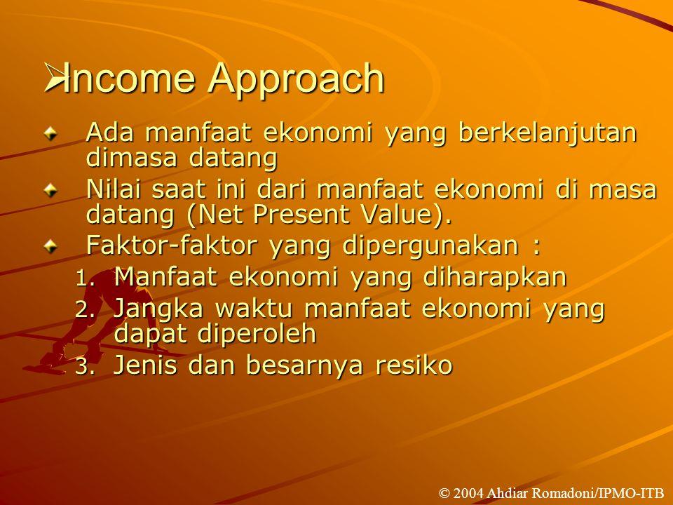 Income Approach Ada manfaat ekonomi yang berkelanjutan dimasa datang