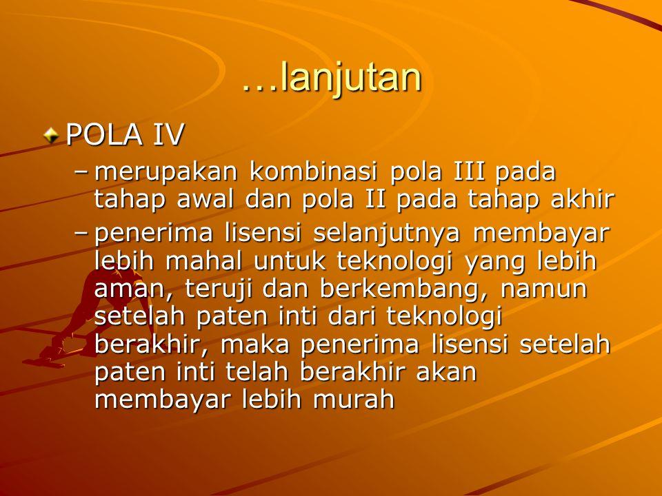 …lanjutan POLA IV. merupakan kombinasi pola III pada tahap awal dan pola II pada tahap akhir.