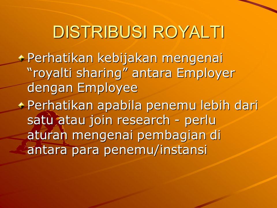 DISTRIBUSI ROYALTI Perhatikan kebijakan mengenai royalti sharing antara Employer dengan Employee.