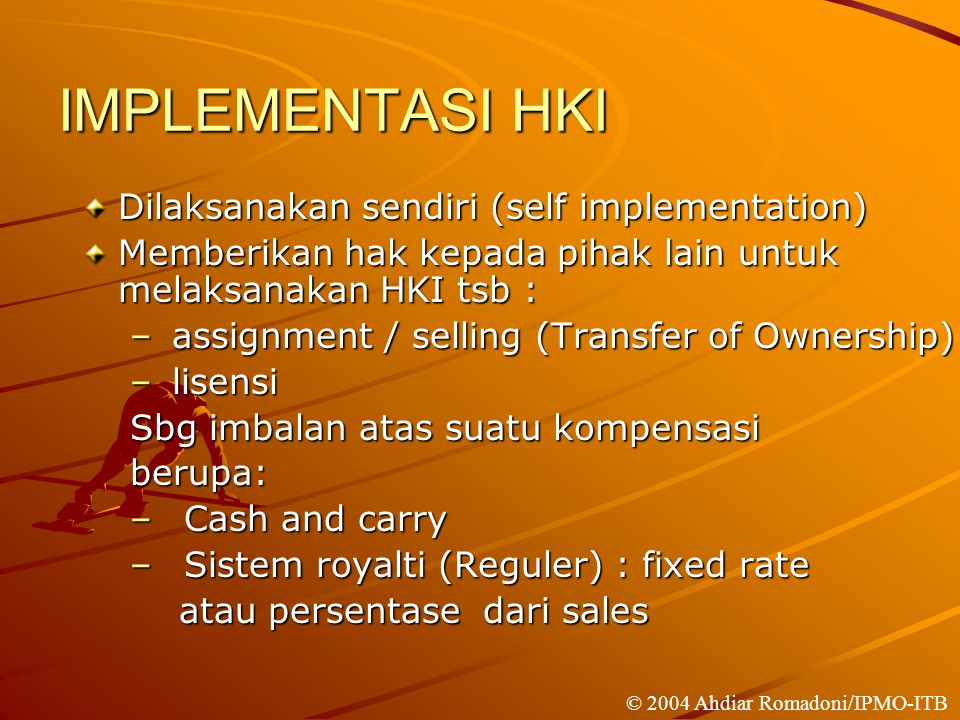 IMPLEMENTASI HKI Dilaksanakan sendiri (self implementation)