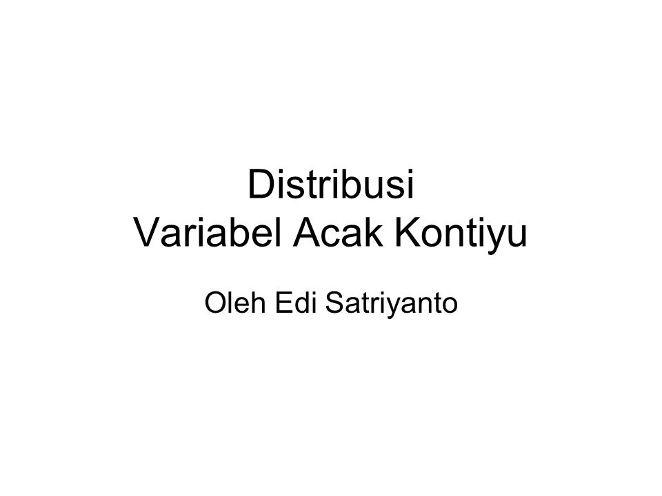 Distribusi Variabel Acak Kontiyu