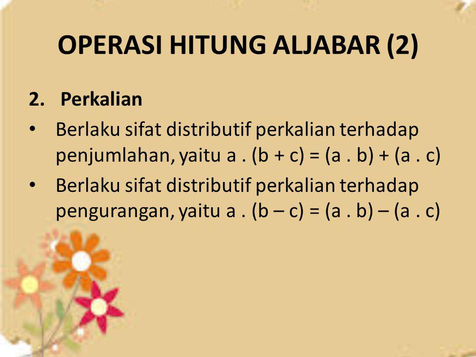 OPERASI HITUNG ALJABAR (2)