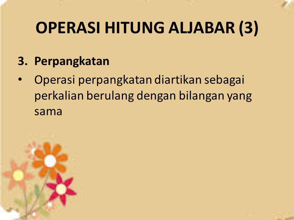 OPERASI HITUNG ALJABAR (3)