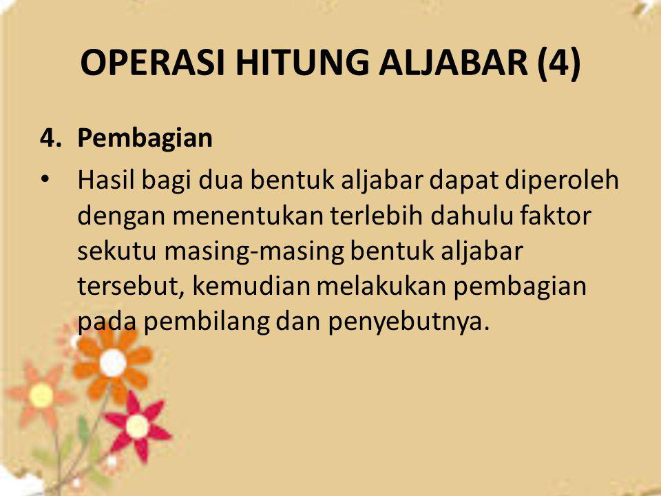 OPERASI HITUNG ALJABAR (4)