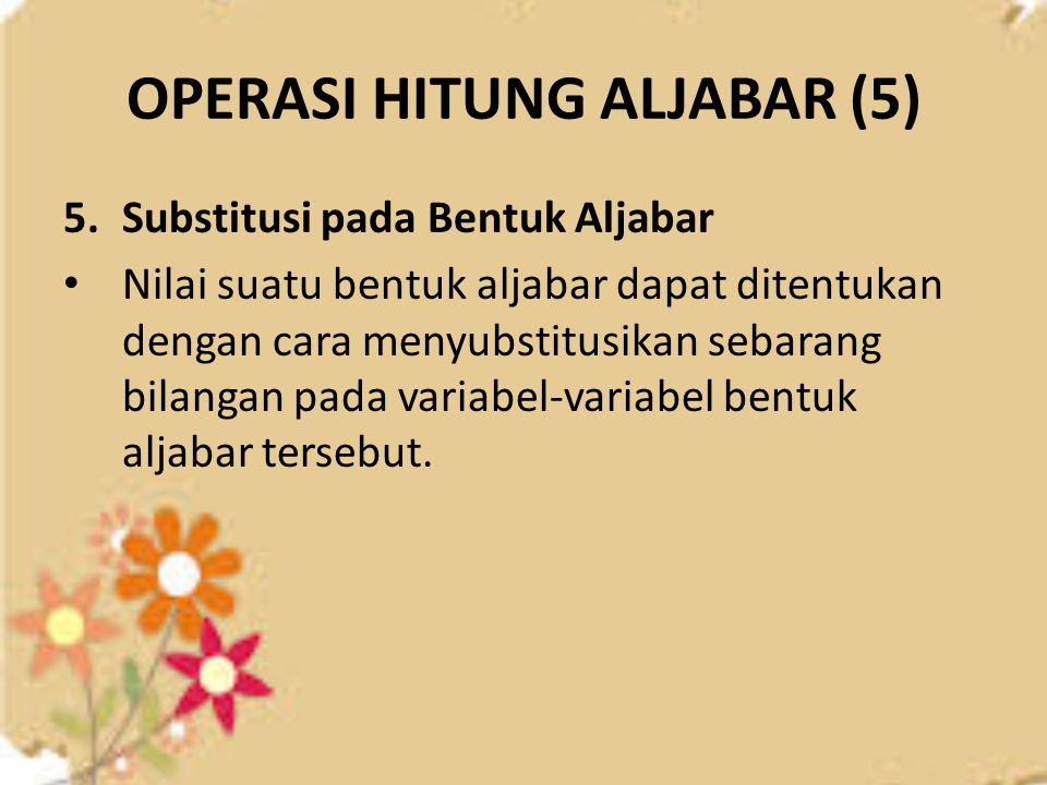 OPERASI HITUNG ALJABAR (5)