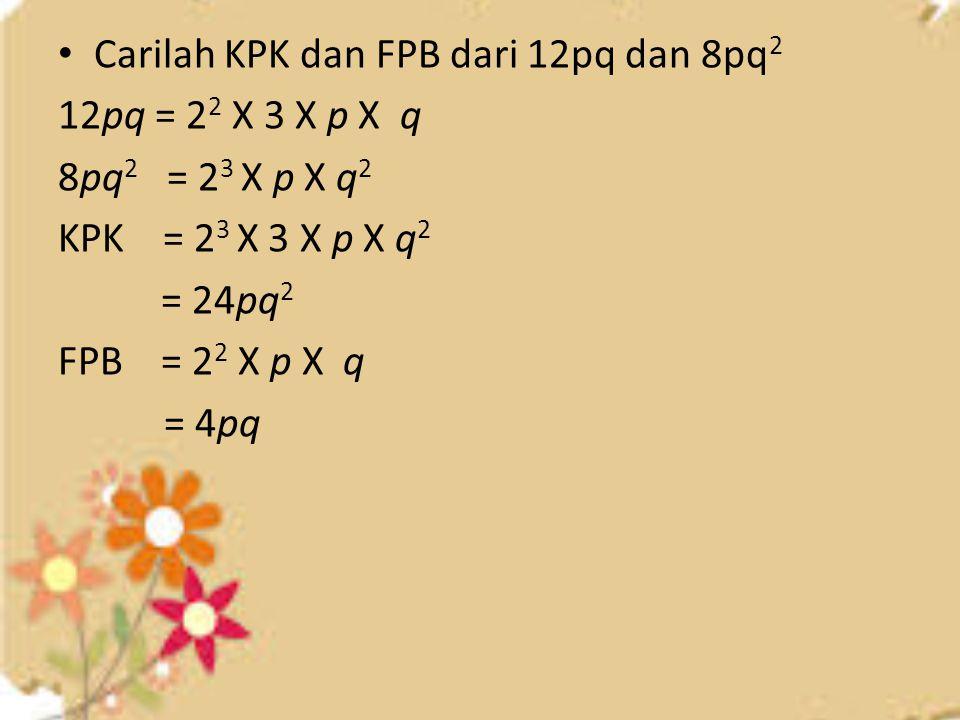 Carilah KPK dan FPB dari 12pq dan 8pq2