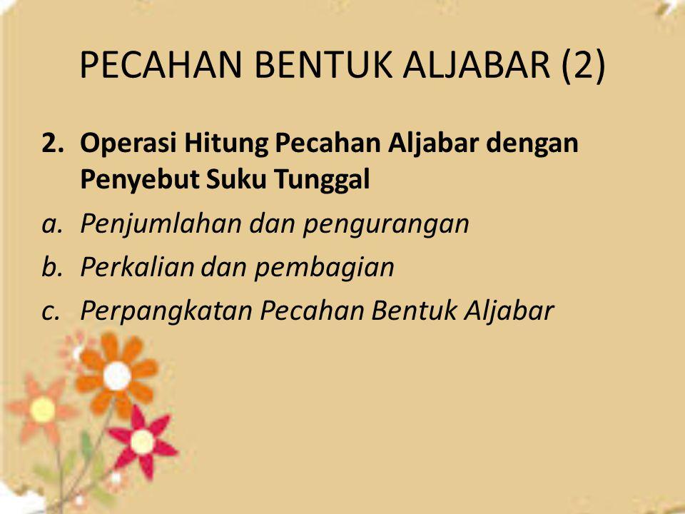 PECAHAN BENTUK ALJABAR (2)