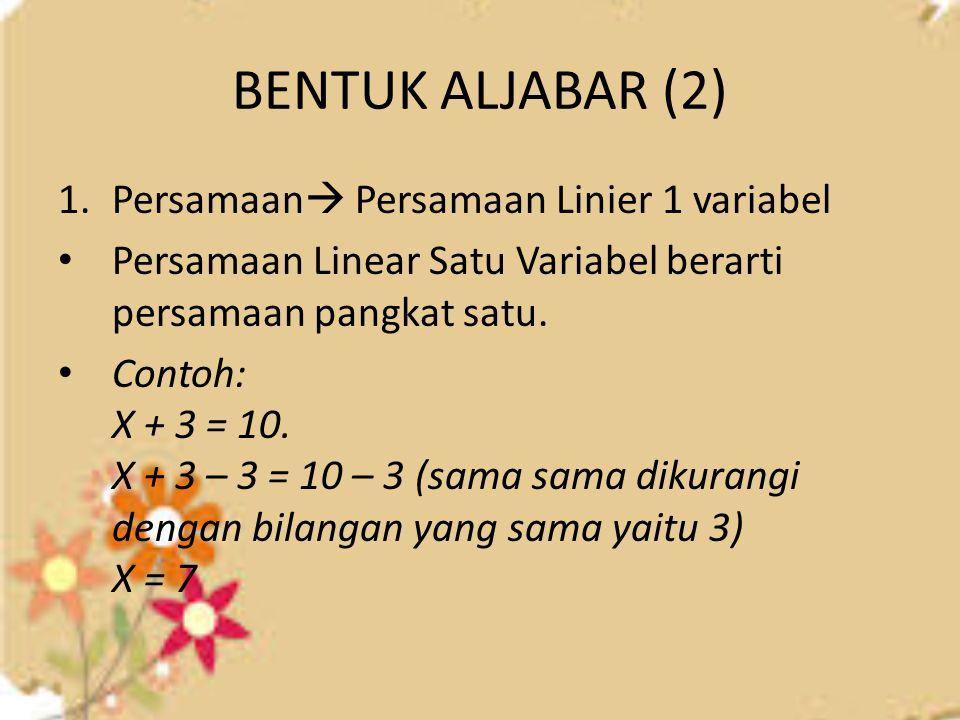 BENTUK ALJABAR (2) Persamaan Persamaan Linier 1 variabel
