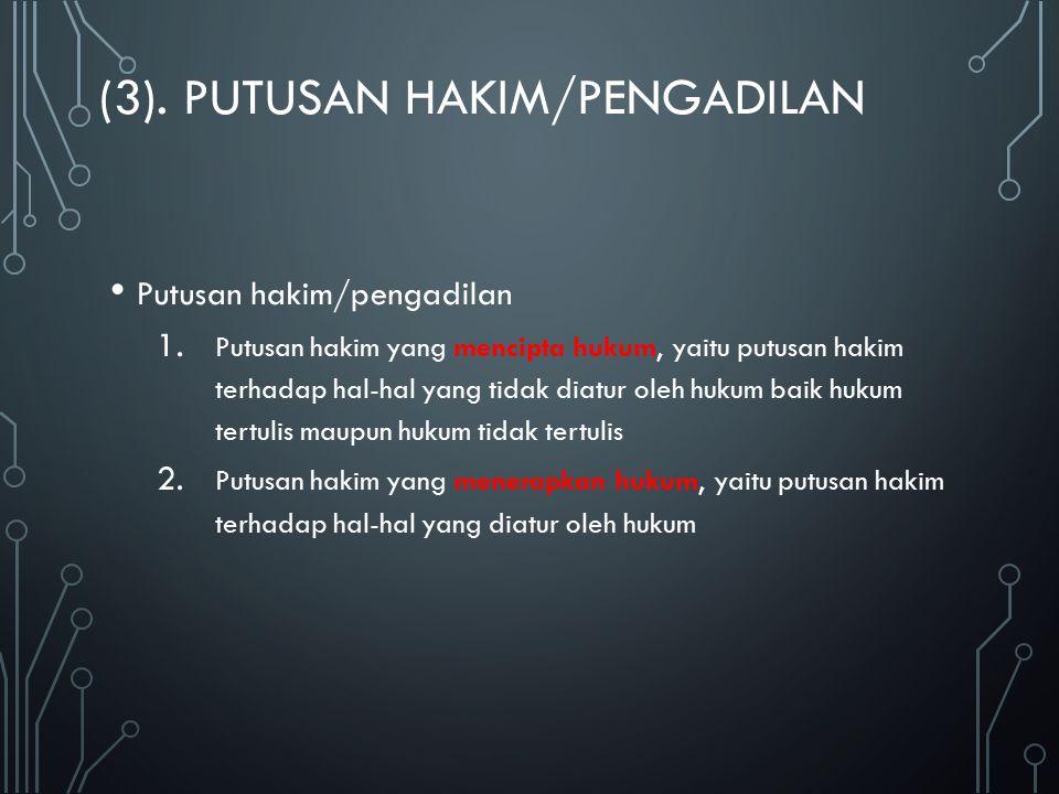 (3). PUTUSAN HAKIM/PENGADILAN