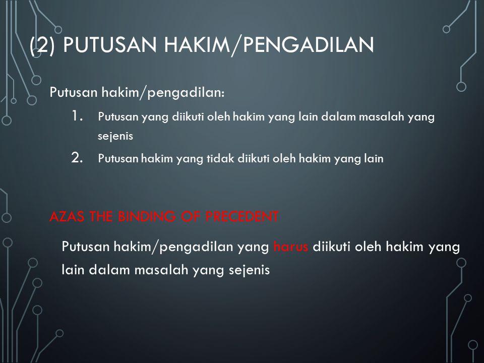 (2) PUTUSAN HAKIM/PENGADILAN