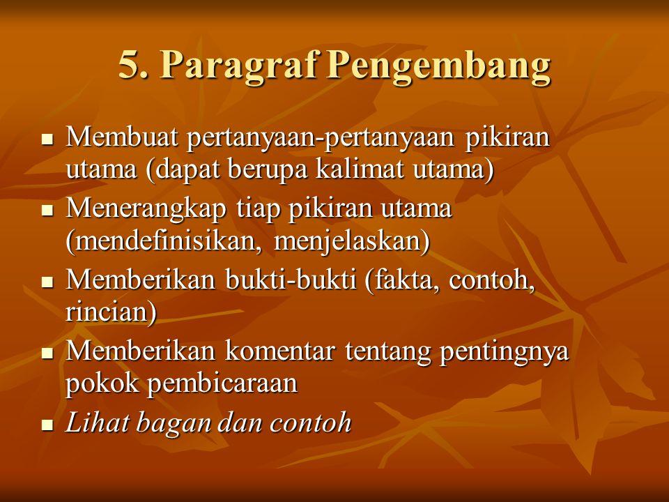 5. Paragraf Pengembang Membuat pertanyaan-pertanyaan pikiran utama (dapat berupa kalimat utama)