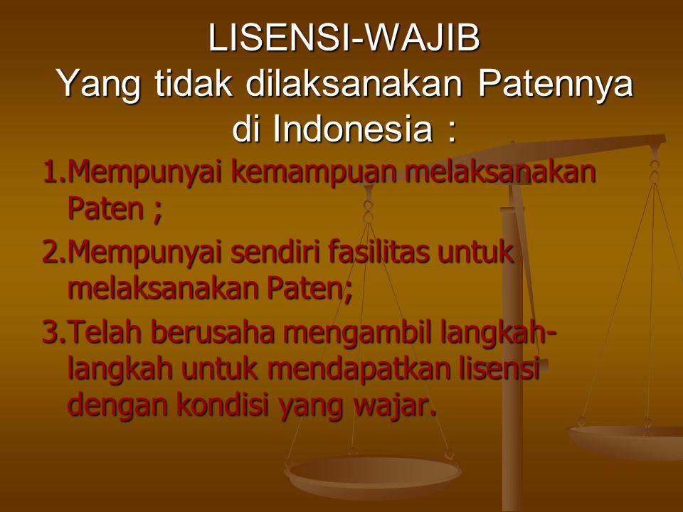 LISENSI-WAJIB Yang tidak dilaksanakan Patennya di Indonesia :
