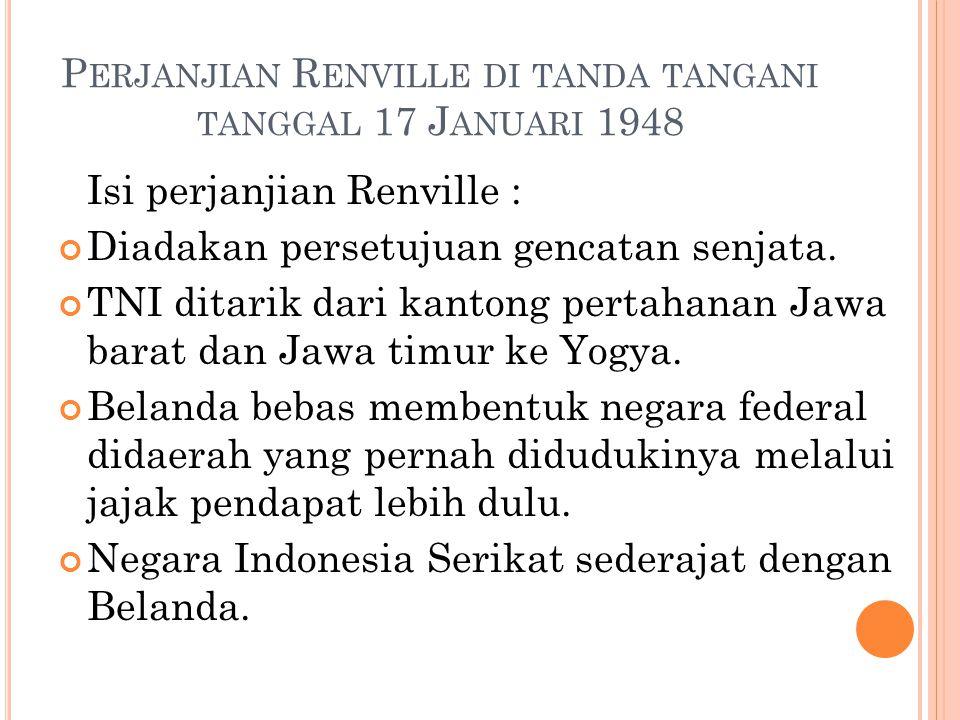 Perjanjian Renville di tanda tangani tanggal 17 Januari 1948