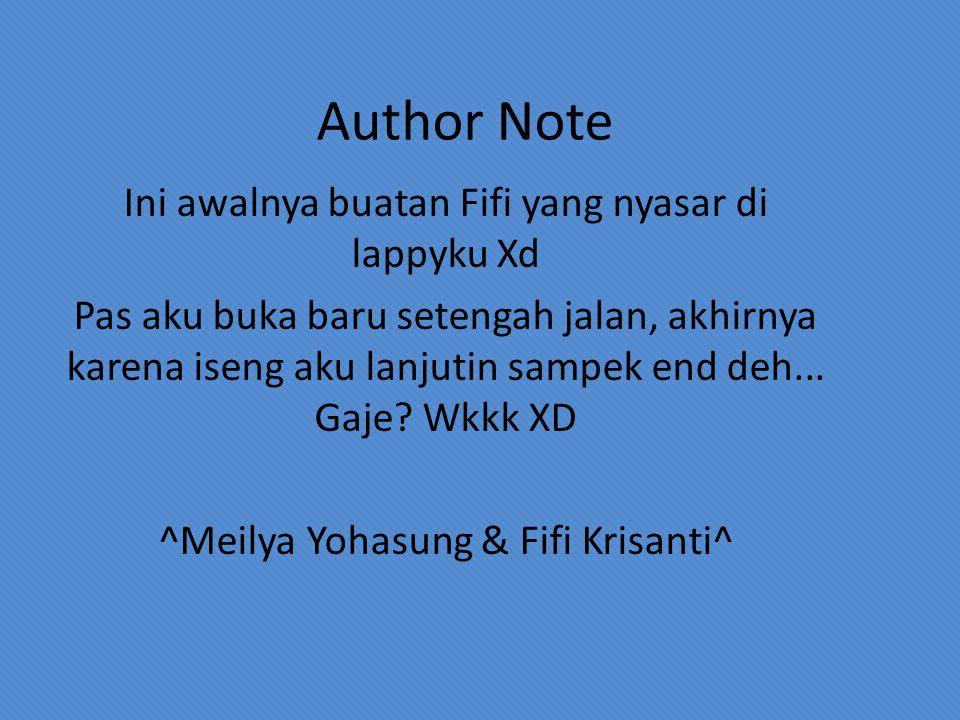 Author Note Ini awalnya buatan Fifi yang nyasar di lappyku Xd