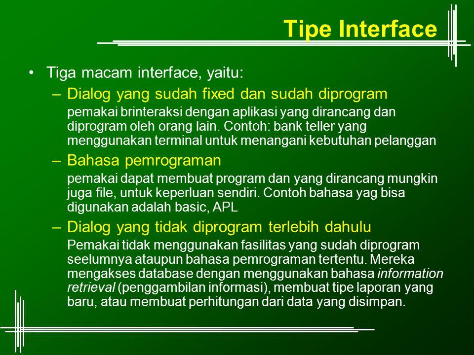 Tipe Interface Tiga macam interface, yaitu: