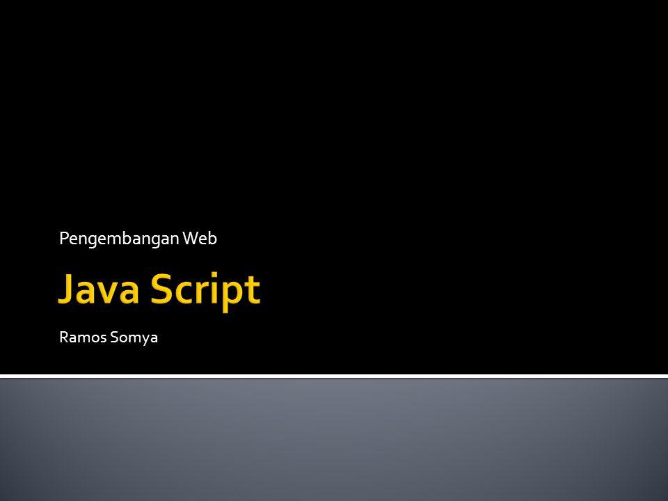 Pengembangan Web Java Script Ramos Somya