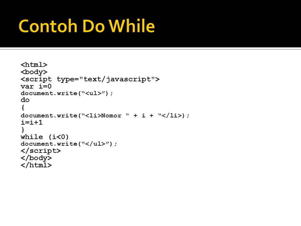 Contoh Do While <html> <body>