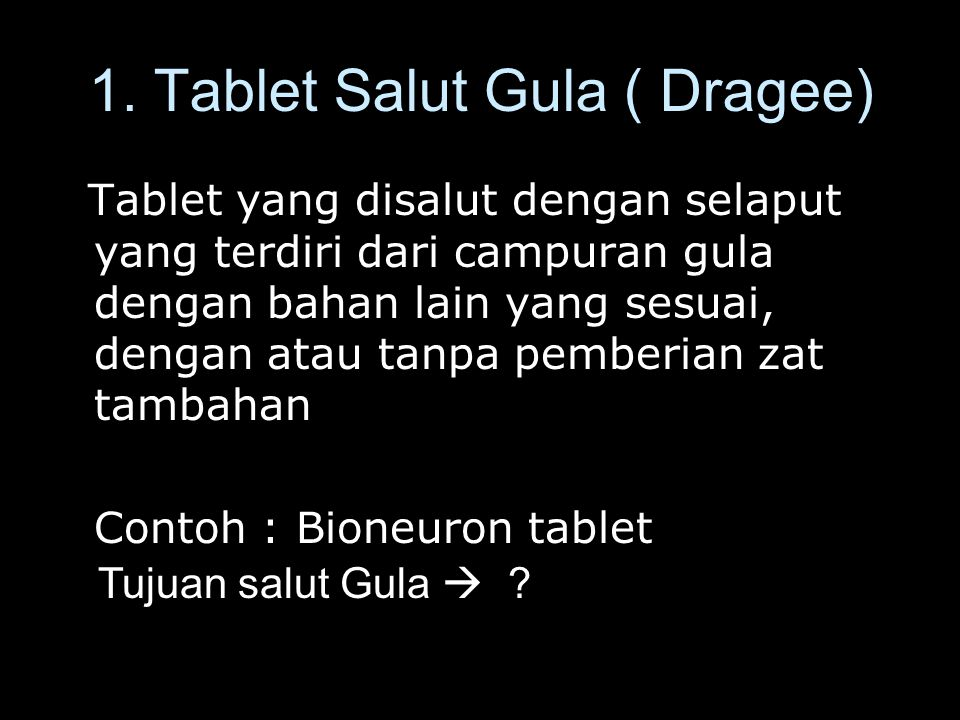 1. Tablet Salut Gula ( Dragee)
