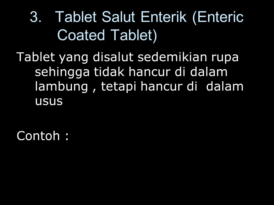 3. Tablet Salut Enterik (Enteric Coated Tablet)