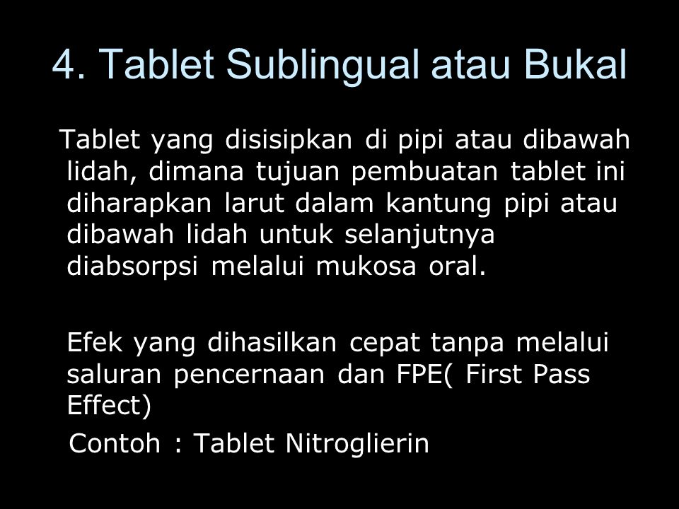 4. Tablet Sublingual atau Bukal