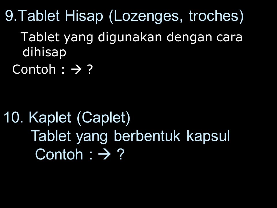 9.Tablet Hisap (Lozenges, troches)