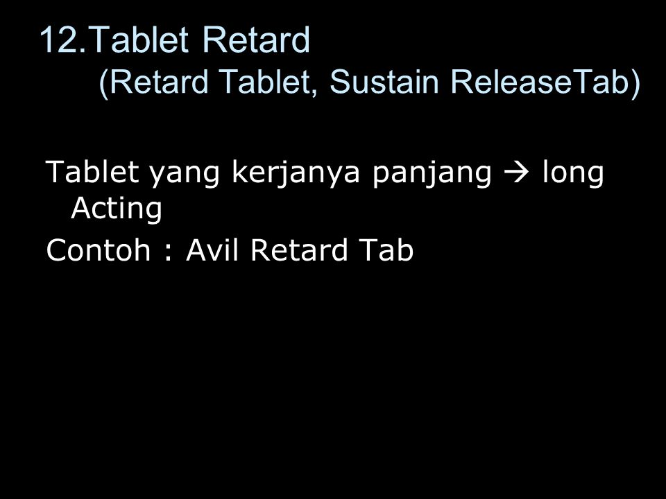 12.Tablet Retard (Retard Tablet, Sustain ReleaseTab)