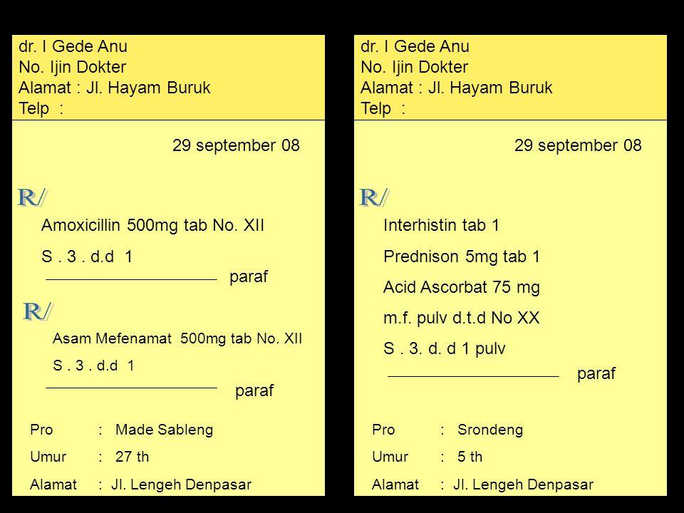 R/ R/ R/ dr. I Gede Anu No. Ijin Dokter Alamat : Jl. Hayam Buruk
