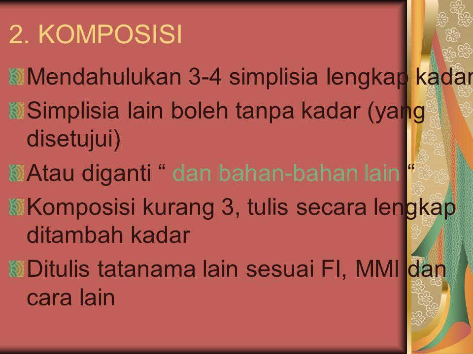 2. KOMPOSISI Mendahulukan 3-4 simplisia lengkap kadar