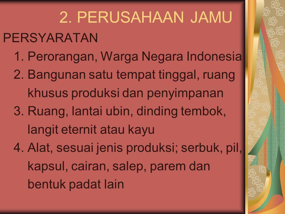2. PERUSAHAAN JAMU PERSYARATAN 1. Perorangan, Warga Negara Indonesia