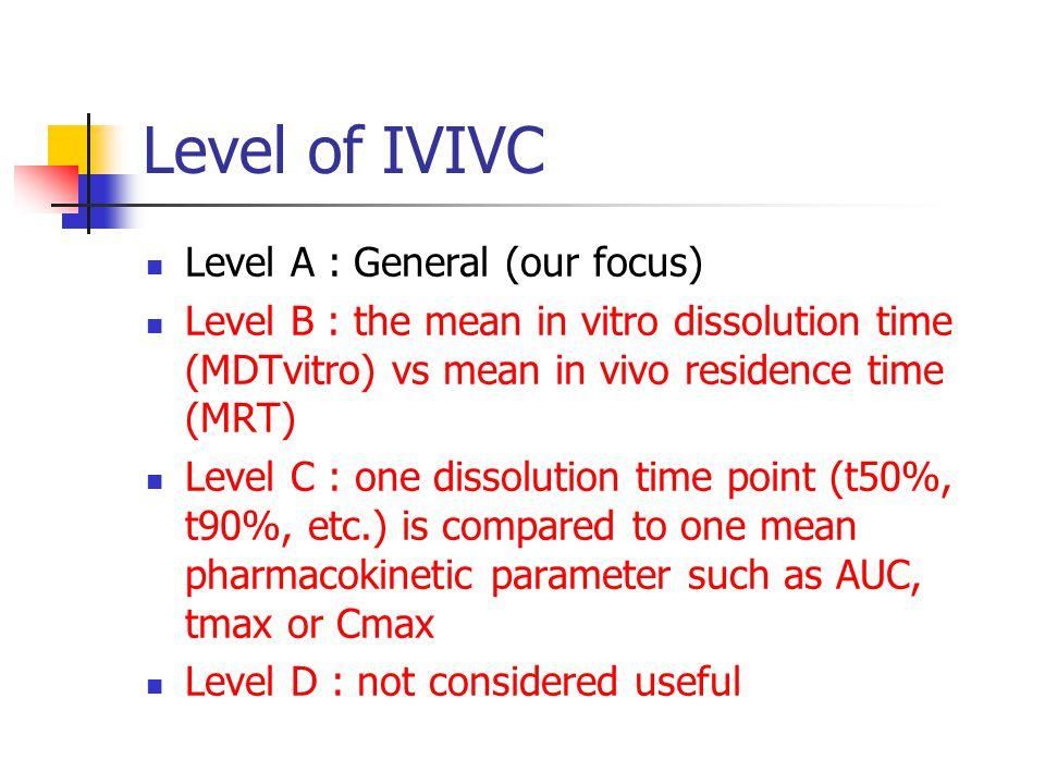 Level of IVIVC Level A : General (our focus)