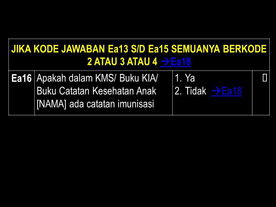 JIKA KODE JAWABAN Ea13 S/D Ea15 SEMUANYA BERKODE 2 ATAU 3 ATAU 4 Ea18