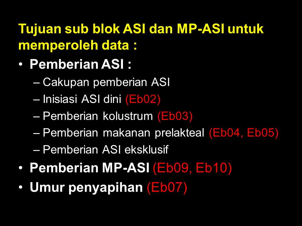 Tujuan sub blok ASI dan MP-ASI untuk memperoleh data : Pemberian ASI :