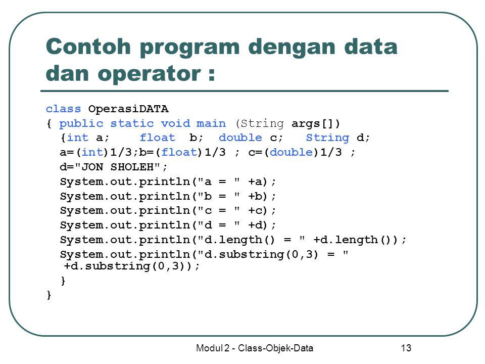 Contoh program dengan data dan operator :