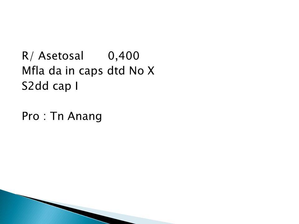 R/ Asetosal 0,400 Mfla da in caps dtd No X S2dd cap I Pro : Tn Anang