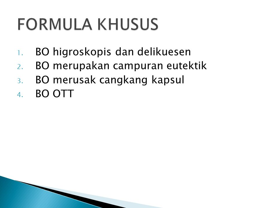 FORMULA KHUSUS BO higroskopis dan delikuesen