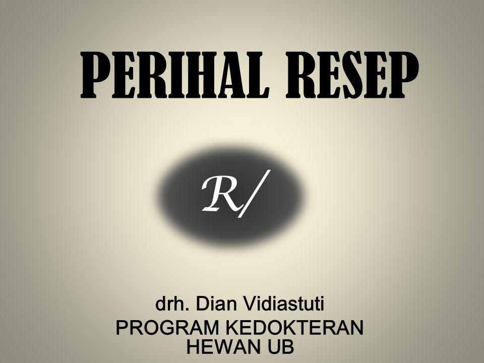 drh. Dian Vidiastuti PROGRAM KEDOKTERAN HEWAN UB