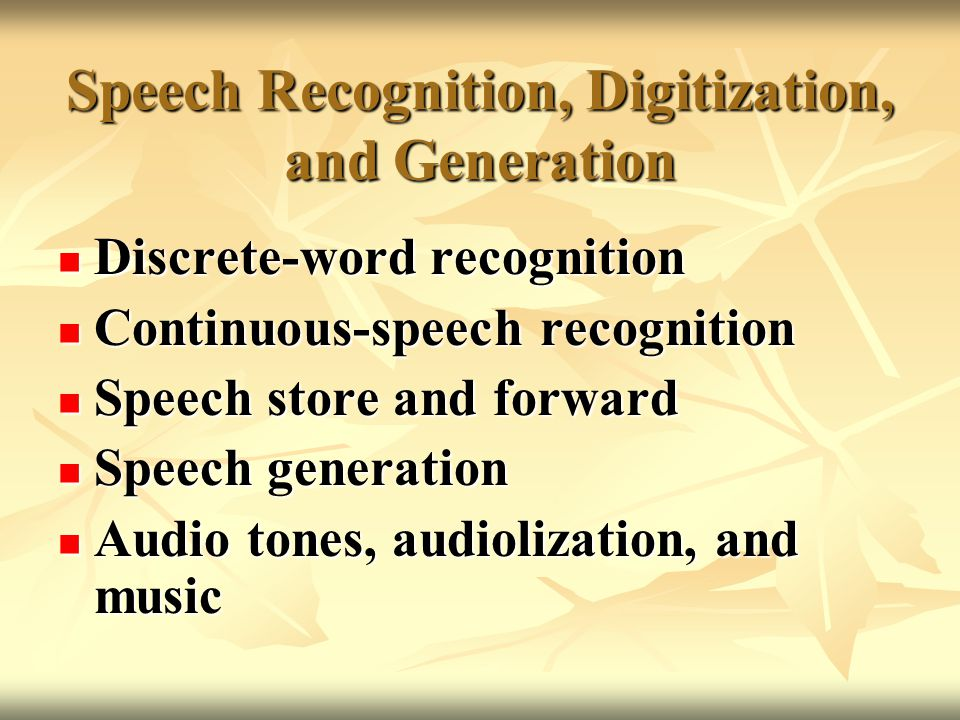 Speech Recognition, Digitization, and Generation