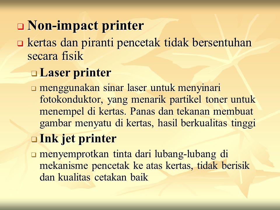 Non-impact printer kertas dan piranti pencetak tidak bersentuhan secara fisik. Laser printer.