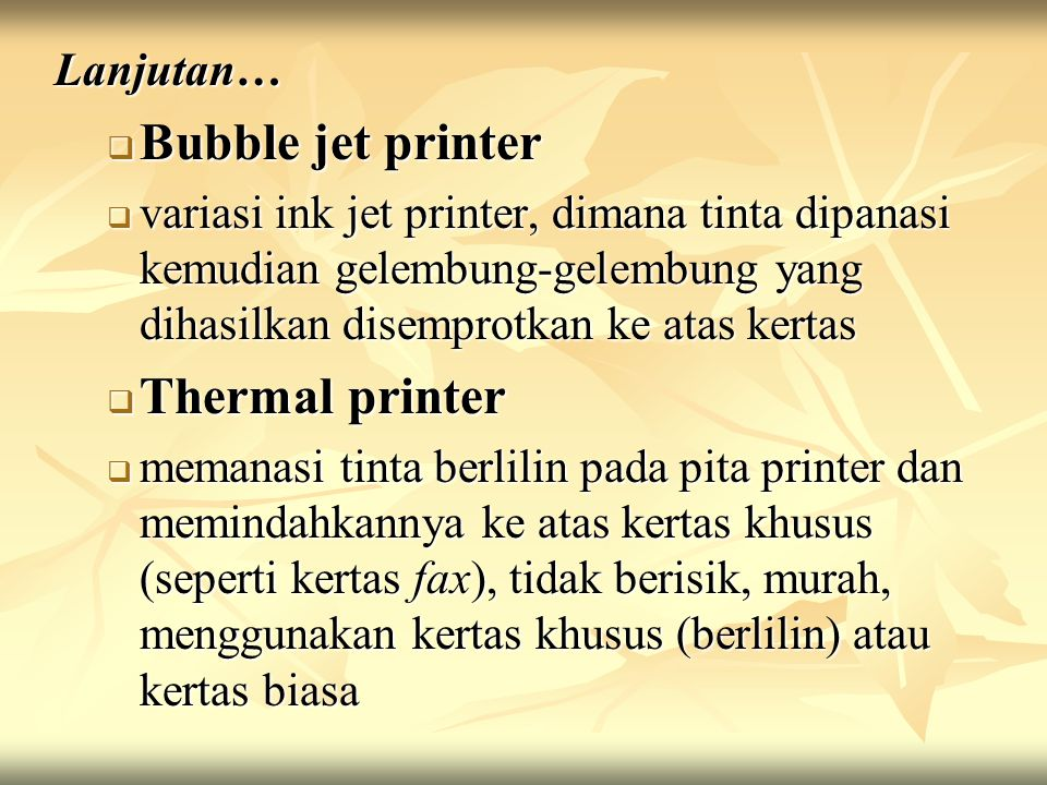 Bubble jet printer Thermal printer Lanjutan…