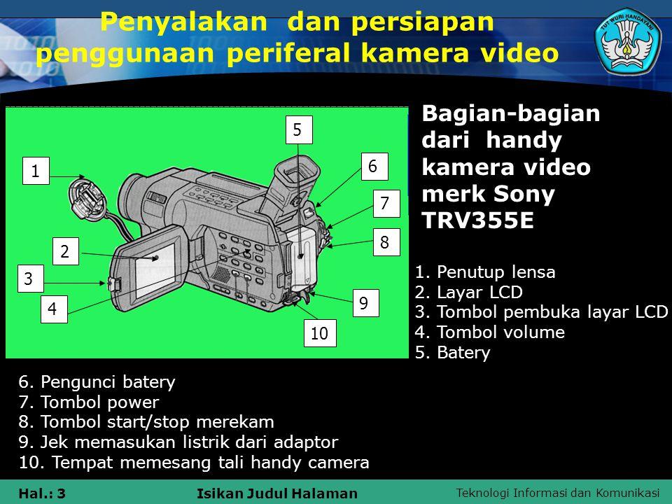 Penyalakan dan persiapan penggunaan periferal kamera video