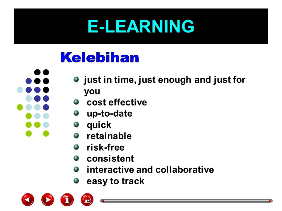 E-LEARNING Kelebihan just in time, just enough and just for you