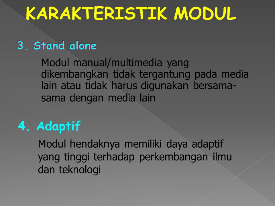 KARAKTERISTIK MODUL 4. Adaptif 3. Stand alone