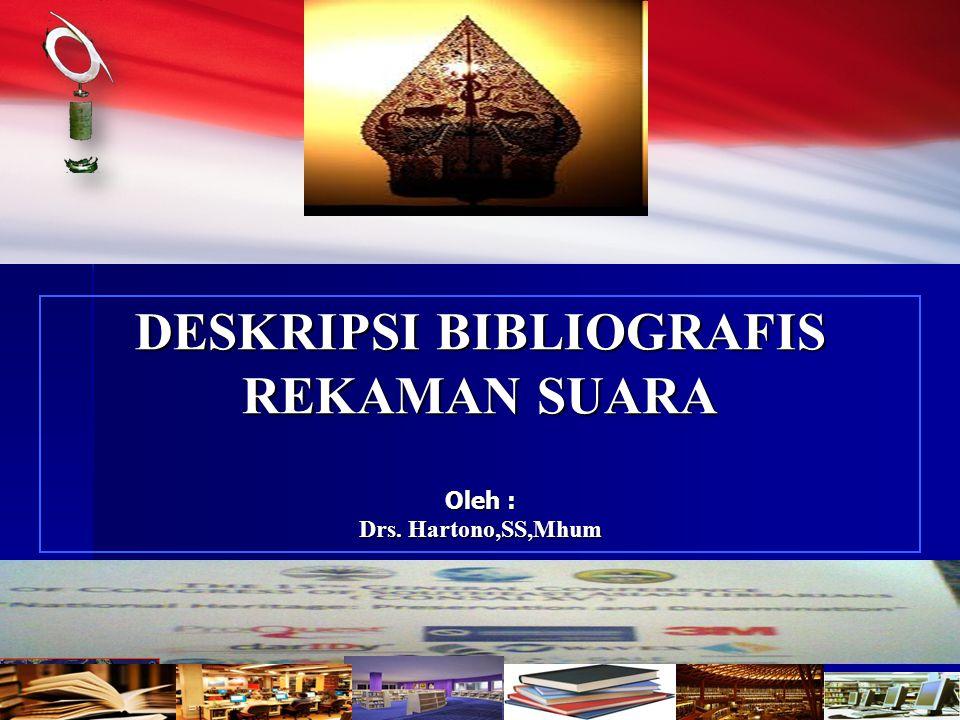 DESKRIPSI BIBLIOGRAFIS Oleh : Drs. Hartono,SS,Mhum