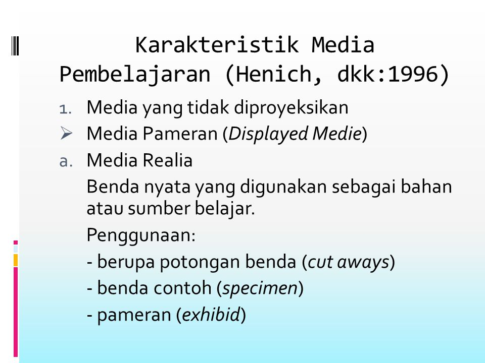 Karakteristik Media Pembelajaran (Henich, dkk:1996)