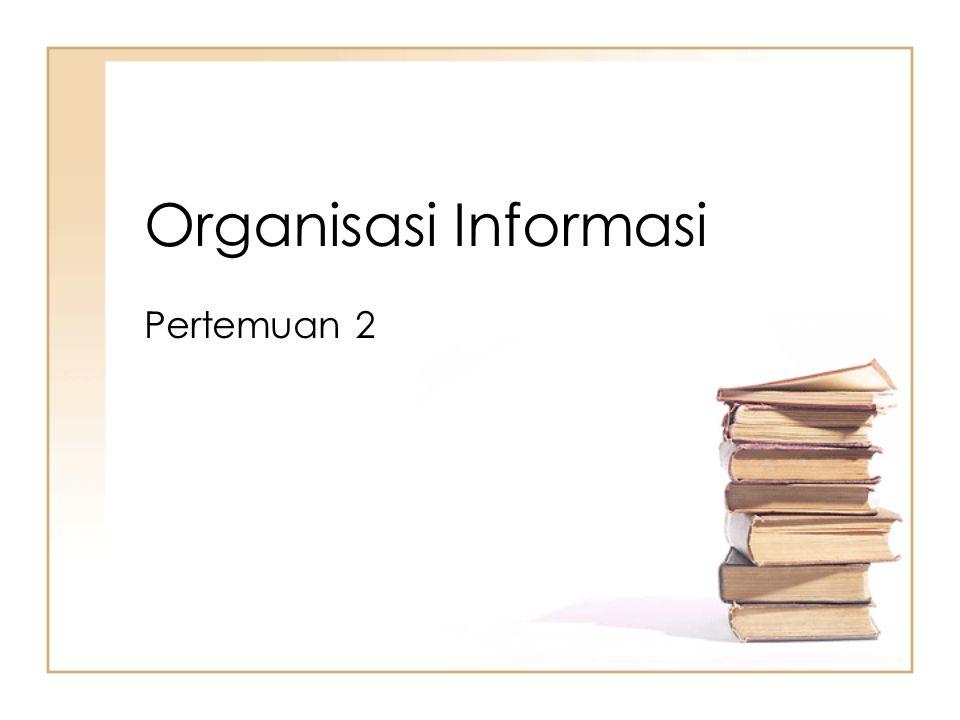 Organisasi Informasi Pertemuan 2