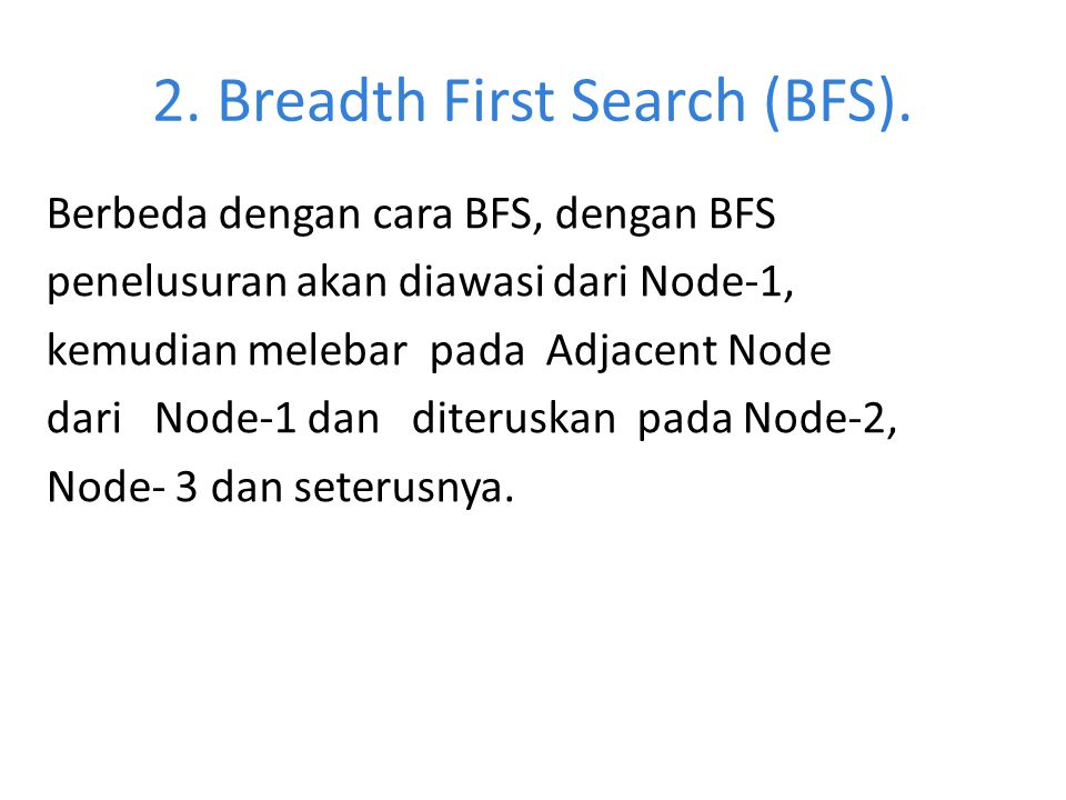 2. Breadth First Search (BFS).