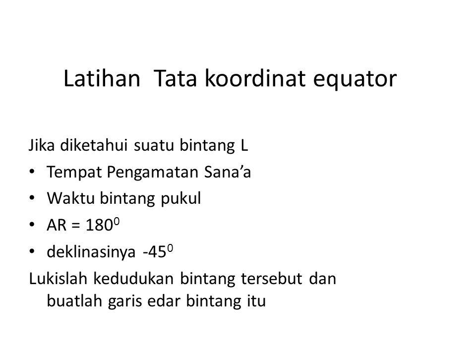 Latihan Tata koordinat equator
