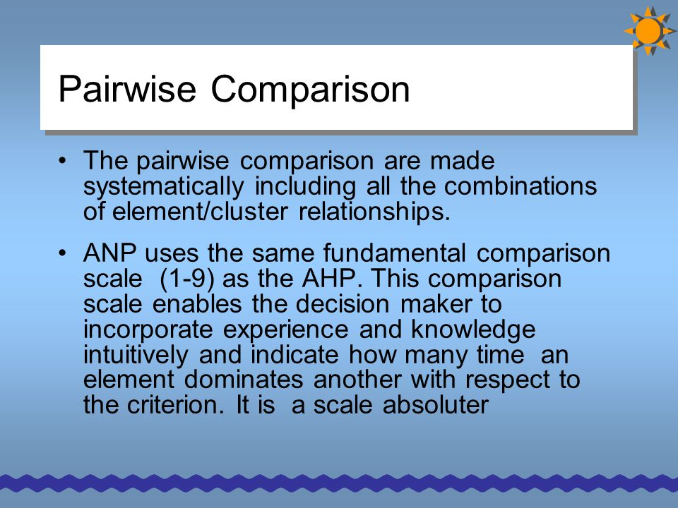 Pairwise Comparison The pairwise comparison are made systematically including all the combinations of element/cluster relationships.
