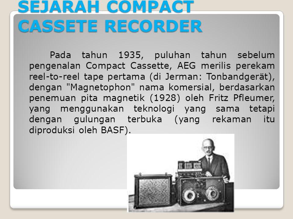 SEJARAH COMPACT CASSETE RECORDER